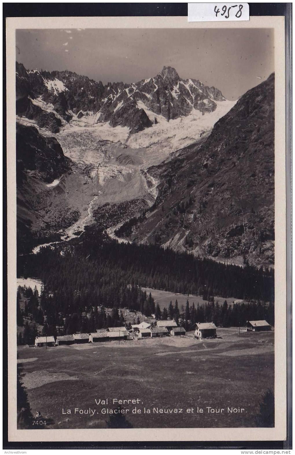 La Fouly - Val Ferret ; Glacier De La Neuvaz Et Le Tour Noir (4958) - VS Wallis