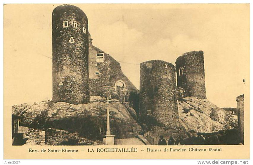42 - LA ROCHETAILLEE - Ruines De L'ancien Château Féodal - Rochetaillee