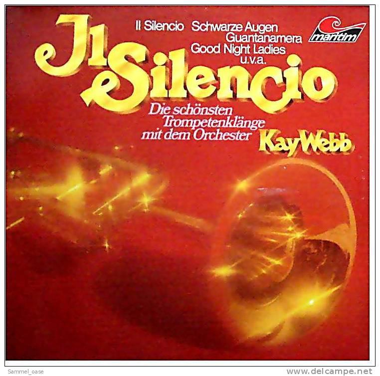 LP  J1 Silencio  -  Die Schönsten Tropetenklänge  Kay Webb  -  Von Maritim  -  47635 NU - Von Ca. 1980 - Instrumental