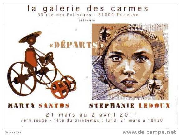 CARTE POSTALE - FRANCE - TOULOUSE - EXPOSITION - DEPART - LA GALERIE DES CARMES - MARTA SANTOS - STEPHANIE LEDOUX - Exposiciones