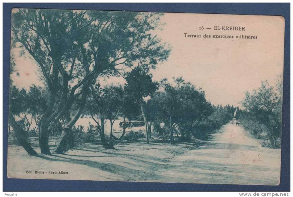 ALGERIE - CP ANIMEE EL KREIDER - TERRAIN DES EXERCICES MILITAIRES - COLL. ETOILE - PHOTO ALBERT ALGER N°16 - Other Cities