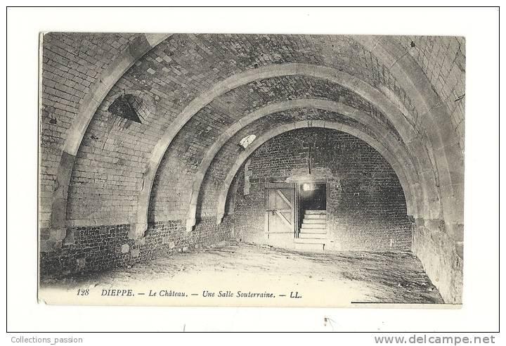 Cp, 76, Dieppe, Le Château, Une Salle Souterraine - Dieppe