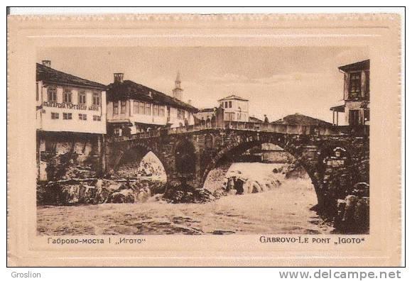 GABROVO (SERBIE) LE PONT IGOTO 1923 - Serbie