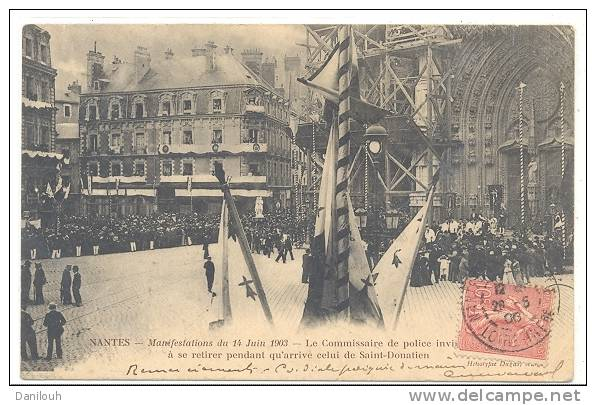 44 // NANTES   Manifestations Du 14 Juin1903, Le Commissaire De Police Invitant ... Se Retirer Pendant Qu'arrive ** - Nantes