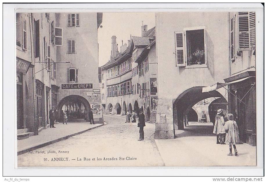 ANNECY , LA RUE ET LES ARCADES SAINTE-CLAIRE - Annecy