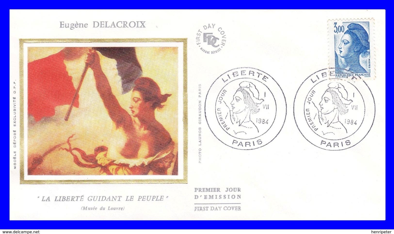 """2320 Yvert) Sur Enveloppe Premier Jour Illustrée Sur Soie - Type """"Liberté"""" De Delacroix - France 1984 - FDC"""