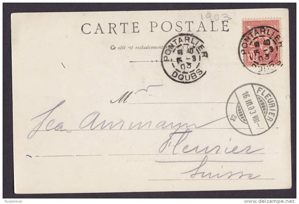 France CPA Pontarlier - Ports De Joux Et Du Larmont Railway Tracks 1903 To FLEURIER Suisse Simple Backside (2 Scans) - Pontarlier