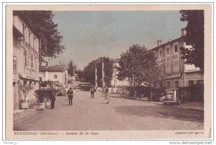 Retournac (Haute-Loire 43) Avenue De La Gare - Animation - Traction - Hotel Bruyeron - Hotel De La Loire - Retournac