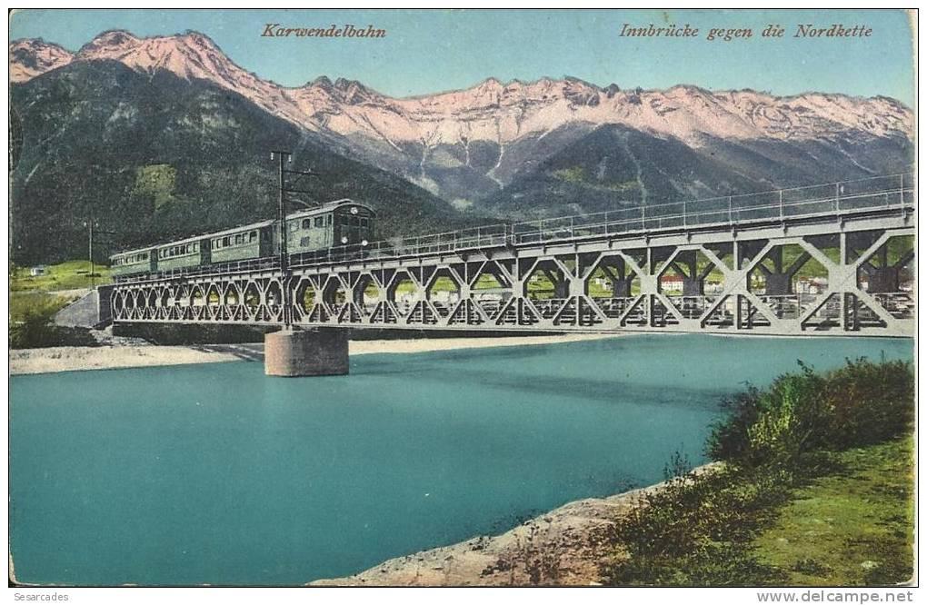 KARWENDELBAHN , INNBRÜCKE GEGEN DIE NORDKETTE(MITTENWALDBAHN RELIANT GARMISCH À INNSBRUCK) - Austria
