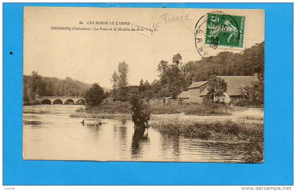 14 GRIMBOSQ : Le Pont Et Le Moulin De Brie - Les Bords Del'Orne N°24 (état : Trouée ) - Other Municipalities