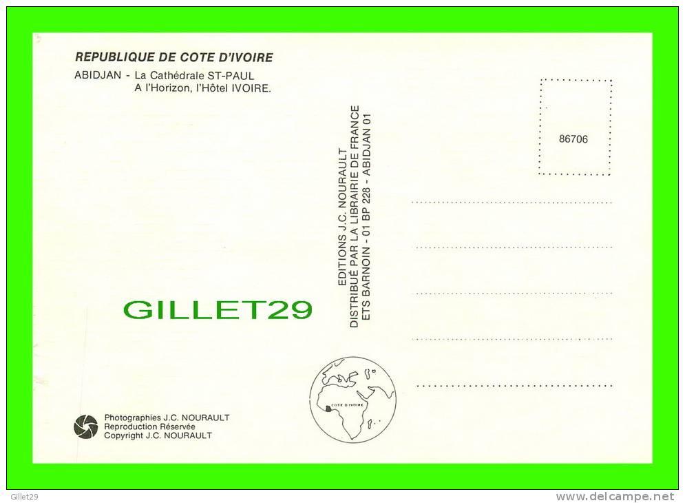 ABIDJAN, CÔTE D´IVOIRE - CATHÉDRALE SAINT-PAUL - L'HÔTEL IVOIRE - ÉDITIONS & PHOTO J.C. NOURAULT - - Côte-d'Ivoire