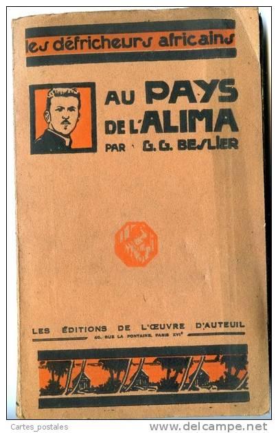 AU PAYS DE L´ALIMA LES DEFRICHEURS AFRICAINS  VIE DU P. EDOUARD EPINETTE MISSIONNAIRE DU SAINT-ESPRIT  / G. G. BESLIER - Abenteuer