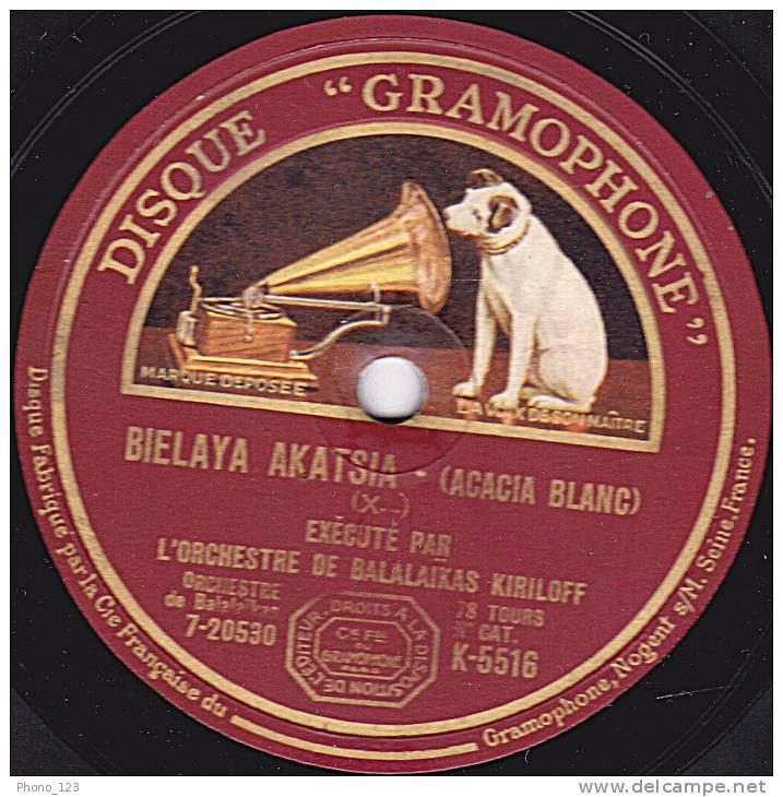 "Disque 78 Tours - ""GRAMOPHONE"" K 5516 - ORCHESTRE DE BABALAÏKAS KIRILOFF - FATIMA - BIELAYA AKATSIA - 78 Rpm - Schellackplatten"