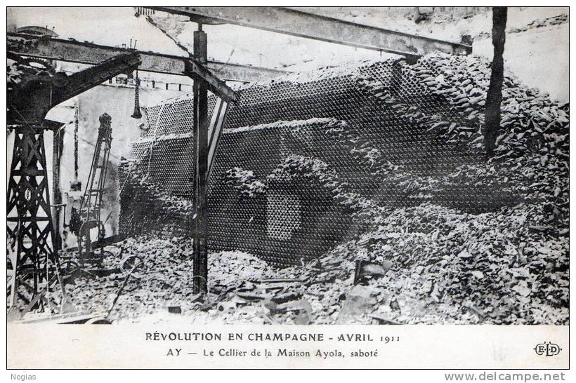 AY - LA REVOLUTION EN CHAMPAGNE D'AVRIL 1911 - LE CELLIER DE LA MAISON AYOLA SABOTE - - Manifestazioni