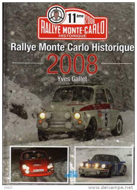 RALLYE 11 EME MONTE CARLO HISTORIQUE  2008 PAR YVES GALLET EDITIONS POLYCHRONO NEUF VALEUR 35 EUROS - Car Racing - F1