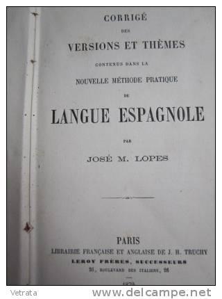 Corrigé Des Versions & Thèmes Contenus Dans La Nouvelle Pratique De Langue Espagnole : José M. Lopes - Livres, BD, Revues