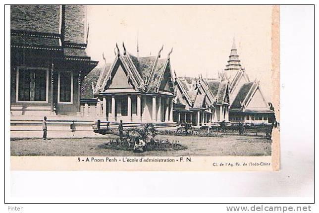 CAMBODGE - PNOM PENH - L'Ecole D'administration - Cambodia