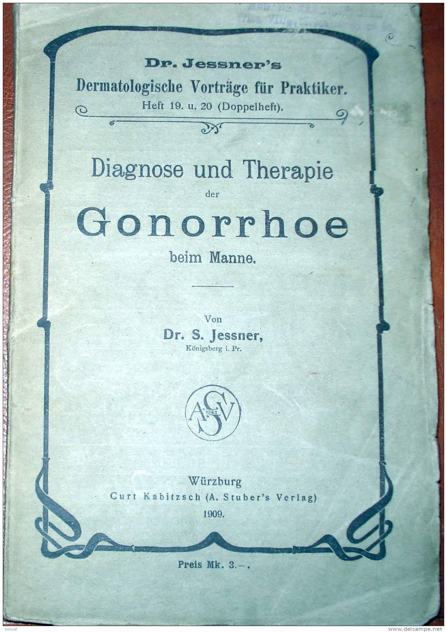 DIAGNOSE + THERAPIE GONORRHOE BEIM MANNE MEDIZIN - 1909, 164 SEITEN, - Libri, Riviste, Fumetti