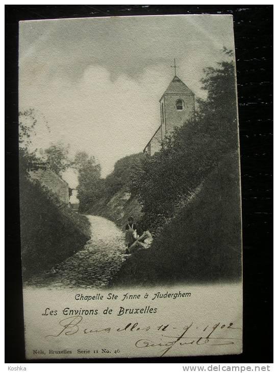 OUDERGEM - Auderghem -  Chapelle Ste Anne - Verzonden - 1902 - Envoyée - Voorloper - Précurseur - Lot AM12 - Auderghem - Oudergem