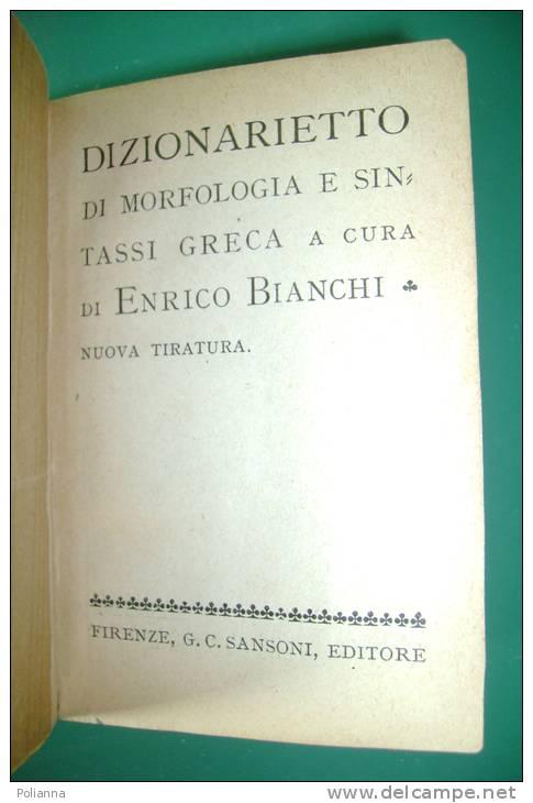 PEI/16 Enrico Bianchi DIZIONARIETTO DI MORFOLOGIA E SINTASSI GRECA Sansoni 1936 - Dizionari