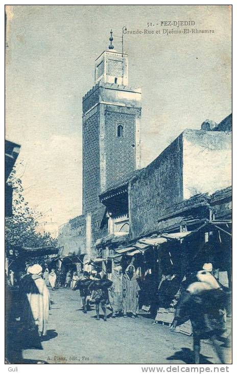 MAROC- Fez (Fès) Djedid - Grande Rue Et Djeêma El Rhramra  (animation-année 1925-Editions : A.Pieux  N°51) *PRIX FIXE - Fez (Fès)