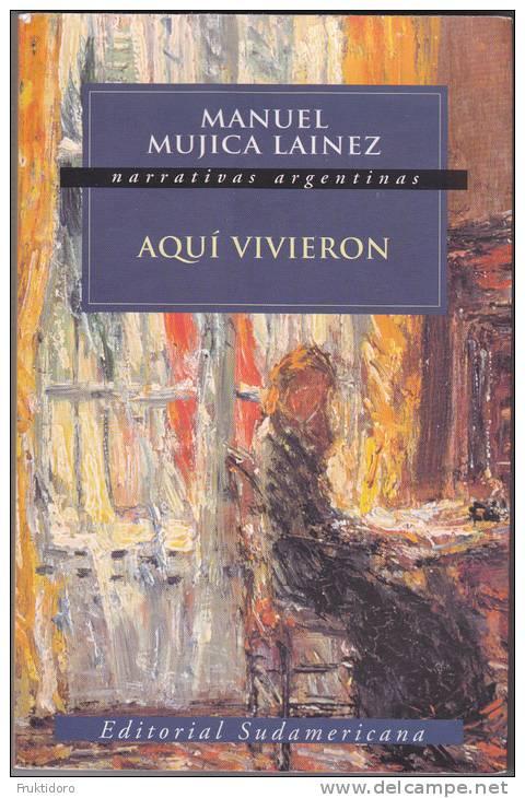 LS Aquí Vivieron By Manuel Mujica Láinez - Literatuur