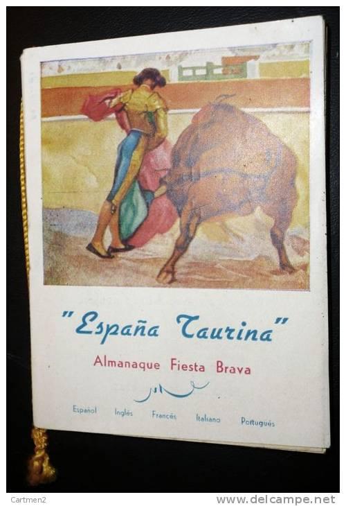 CALNDRIER ALMANAQUE FIESTA BRAVA TAUROMACHIE TORERO ESPANA TAURINA TOROS HOTEL PLAYA ALICANTE - Calendars