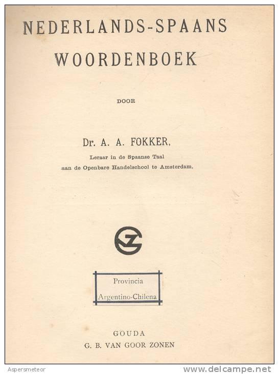 NEDERLANDS SPAANS WOORDENBOOEK DOOR DR. A. A. FOKKER, LERAAR IN DE SPAANSE TAAL AAN DE OPENBARE HANDELSCHOOL TE AMSTERDA - Dictionaries