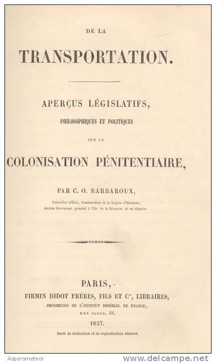 BARBAROUX C.O.-  De La Transportation.-  Aperçus Législatifs, Philosophiques Et Politiques S - Books, Magazines, Comics
