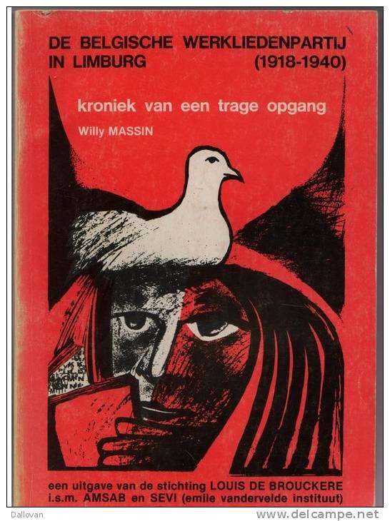 Massin, Willy. De Belgische Werkliedenpartij In Limburg (1918-1940). Kroniek Van Een Trage Opgang - Histoire