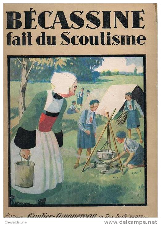 [ENFANTINA] CAUMERY : BECASSINE FAIT DU SCOUTISME, ILLUSTRATIONS DE JOSEPH-PORPHYRE PINCHON 1931 (1ère EDITION) - Bécassine