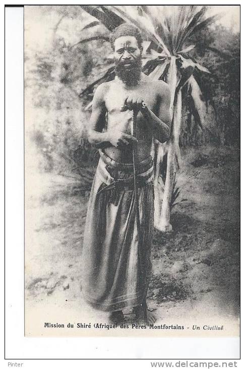 MALAWI - Mission Du Shiré Des Pères Montfortains - Un Civilisé - Malawi