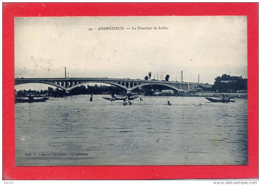 ANDREZIEUX - Le Pont Sur La Loire - Andrézieux-Bouthéon