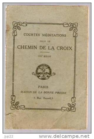 Livret Courtes Méditations Pour Le Chemin De Croix Imp. Paul Feron-Vrau 10-03-1902 - 19 Pages - Imágenes Religiosas