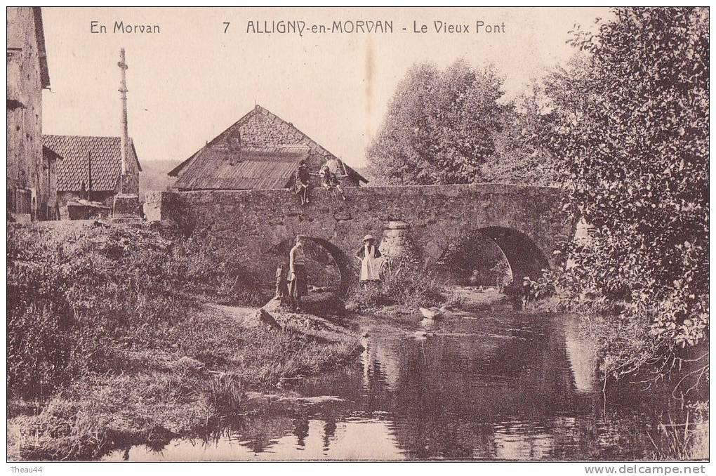 ¤¤  -     7   -   ALLIGNY-en-MORVAN   -   Le Vieux Pont    -  ¤¤ - France