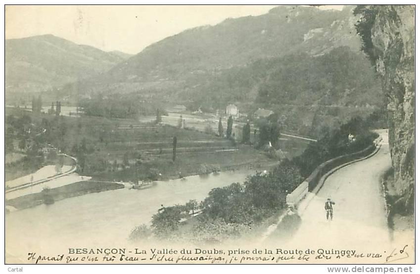 25 - BESANCON - La Vallée Du Doubs, Prise De La Route De Quingey - Besancon
