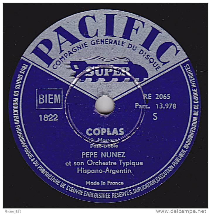 78 Tours  PACIFIC 1822 - PEPE NUMEZ Et Son Orchestre Typique Hispano-Argentin - COPLAS - YIRA YIRA - 78 Rpm - Schellackplatten