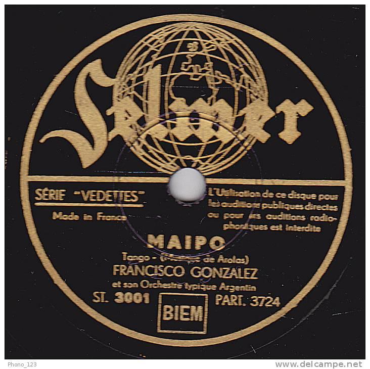 78 Tours  Selmer ST. 3001 - FRANCISCO GONZALEZ Et Son Occhestre Typique Argentin - MAIPO - ADIOS PAMPA MIA - 78 Rpm - Schellackplatten