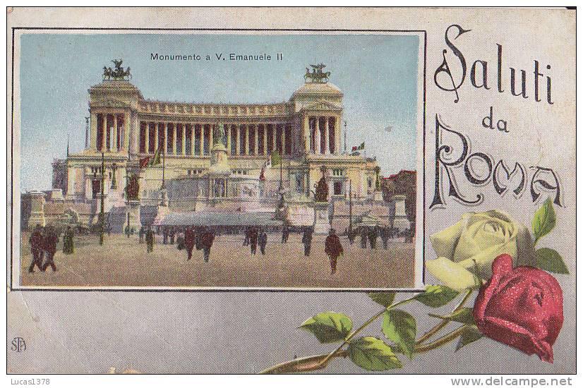 SALUTI DA ROMA / MONUMENTO A. V EMANUELE II / CIRC 1917 - Roma