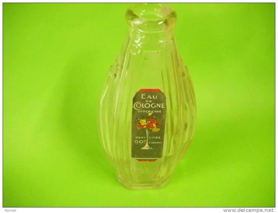Flacon Ancien  Vide Eau De Cologne 1/2 Litre Hauteur 19.5cm-sans Bouchon- - Parfums & Beauté