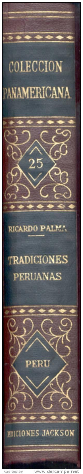 TRADICIONES PERUANAS  RICARDO PALMA  EDICIONES JACKSON  COLECCION PANAMERICANA  OHL - Encyclopédies