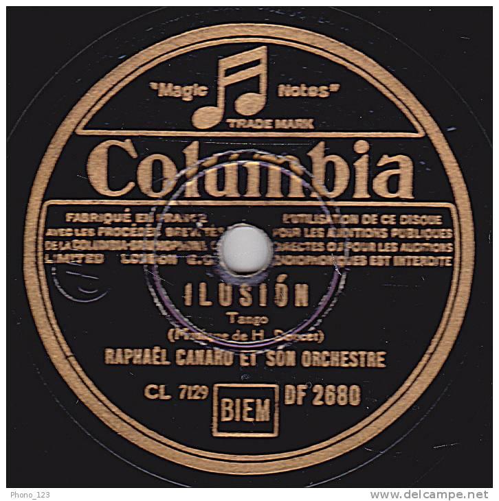 78 Tours - Columbia DF 2680 - RAPHAËL CANARO ET SON ORCHESTRE - ILLUSION - OLVIDAME - 78 Rpm - Schellackplatten