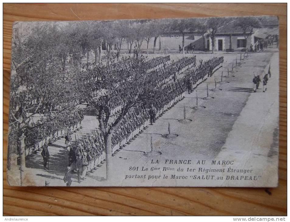 Legion Etrangere  La 6eme Bataillon Du Premier RE Partant Pour Le Maroc Salut Au Drapeau - Regiments