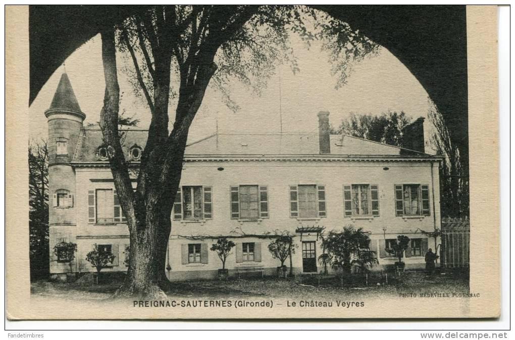 CPA : PREIGNAC-SAUTERNES : Le Château Veyres : 1 Personne à Droite Près D´une Grille - France