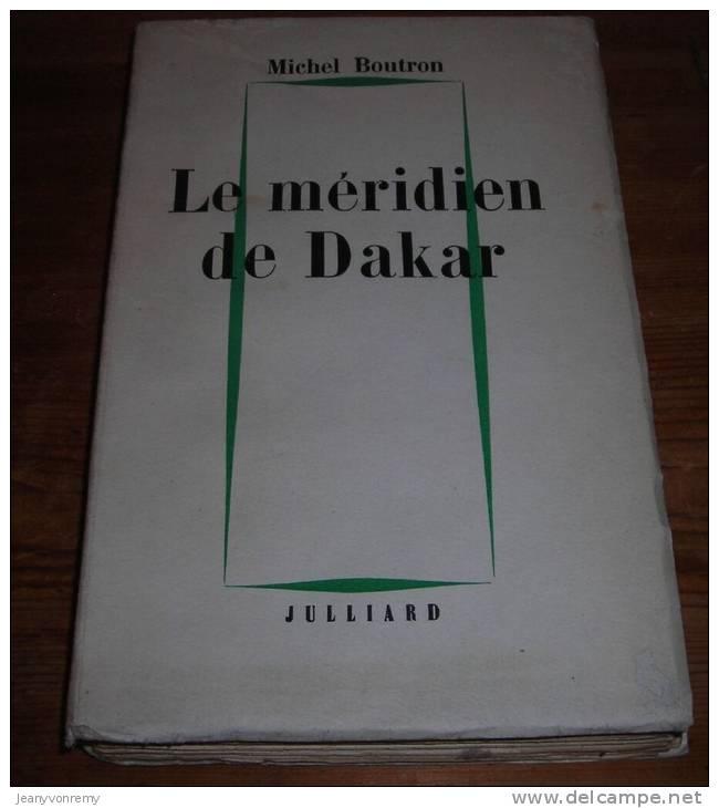 Le Méridien De Dakar. Par Michel Boutron. Avec Envoi. 1957. - Livres Dédicacés