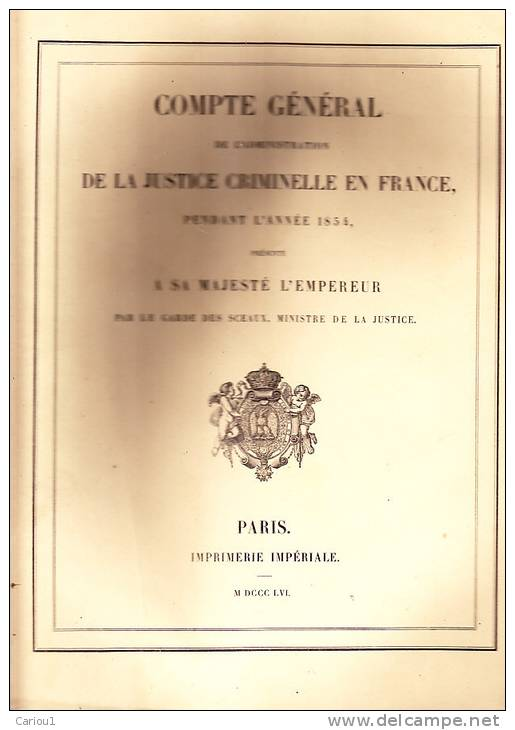 C1 COMPTE GENERAL JUSTICE CRIMINELLE 1854 Imprimerie IMPERIALE Napoleon III Second Empire - Livres, BD, Revues