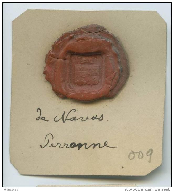 CACHET HISTORIQUE  - Sigillographie - 009 De Navas Perronne   (très Belle Pièce) - Seals