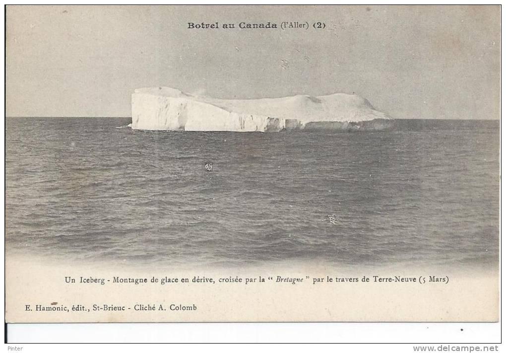 """BOTREL AU CANADA - Un Iceberg - Montagne De Glace En Dérive Croisée Par La 'Bretagne"""" Par Le Travers De Terre-Neuve - Canada"""