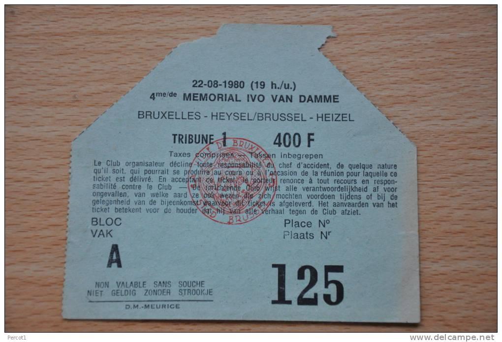 TICKET ENTREE MEMORIAL IVO VAN DAMME / HEIZEL /  22.08.1980 - Tickets D'entrée