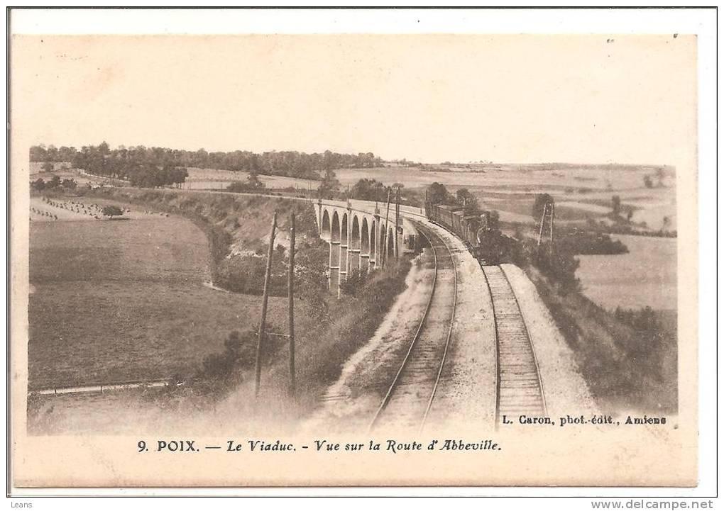 POIX    Le Viaduc,vue Sur La Route D'abbeville,avec Train  No 9 CARON - Ouvrages D'Art